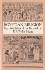 Egyptian Religion Egyptian Ideas of the Future Life