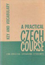 A Practical Czech Course for English-Speaking Students: Key and Vocabulary